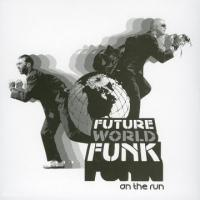 Futur World Funk On The Run