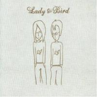 Ecoutez l'histoire de Lady & Bird
