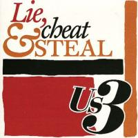 Lie, cheat & steal
