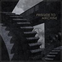 Prelude To Machine