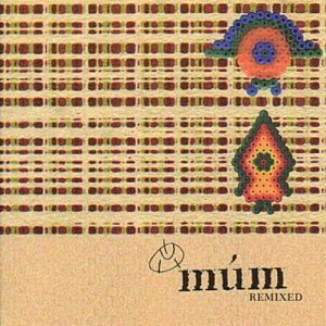 Múm : Remixed