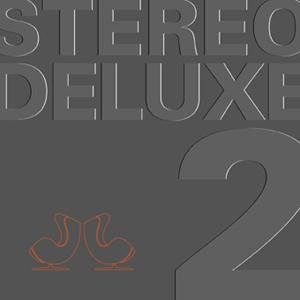 Stereo Deluxe 2